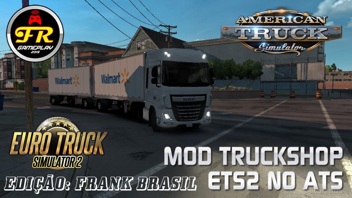 Mod Truck Shop ETS2 no ATA v 1 0 | American Truck Simulator mods