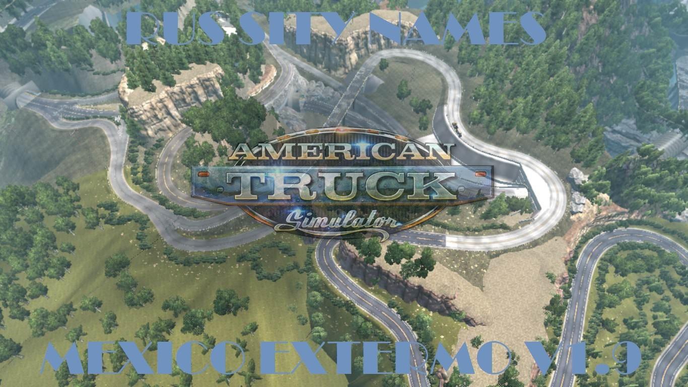 Russian City Names Mexico Extermo v 19 American Truck Simulator mods