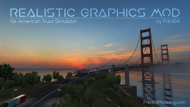 Realistic Graphics Mod v 2 1 4 [by Frkn64] | American Truck