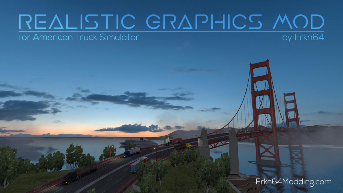 Realistic Graphics Mod v 2 4 0 – by Frkn64 | American Truck